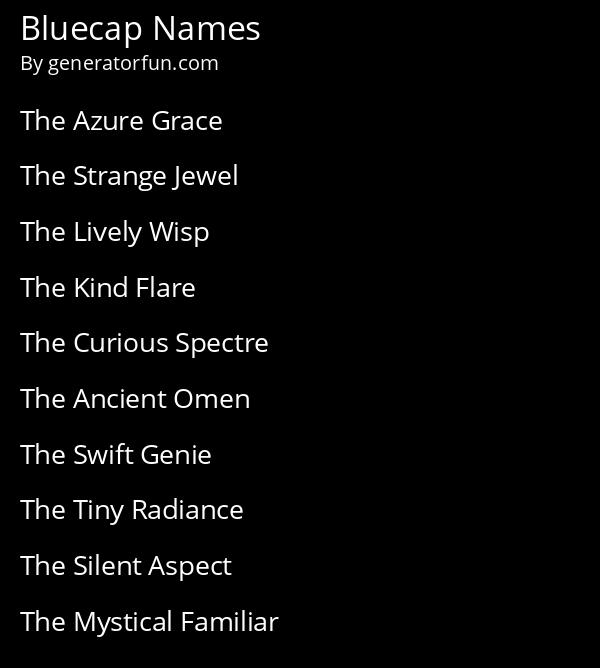 Bluecap Names